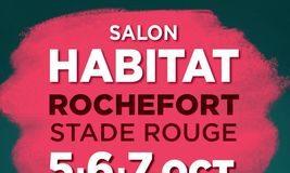 Venez nous rencontrer au salon de l'habitat à Rochefort du 5 au 7 octobre 2018